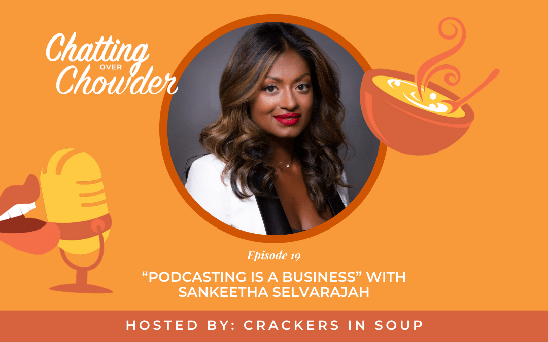 """""""Podcasting is a Business"""" with Sankeetha Selvarajah"""