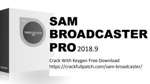 SAM Broadcaster PRO 2018.9 Crack with Keygen Free Download