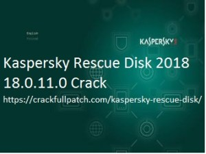 Kaspersky Rescue Disk 2018 18.0.11.0 Crack with keygen Free Download