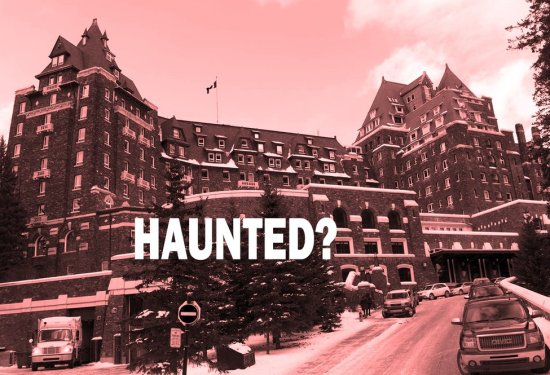 Is the Fairmont Banff Springs Hotel Haunted?