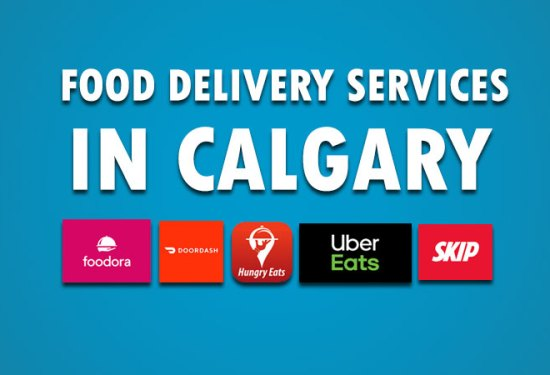 Food Delivery Services In Calgary: Full Guide