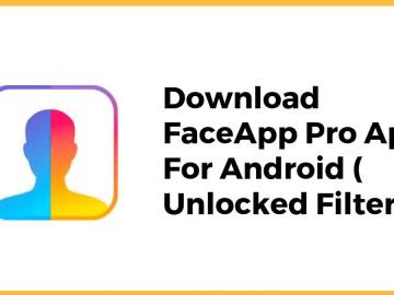 Faceapp Pro APK: Faceapp Pro Mod APK ALL Features Unlocked Latest Updates and News