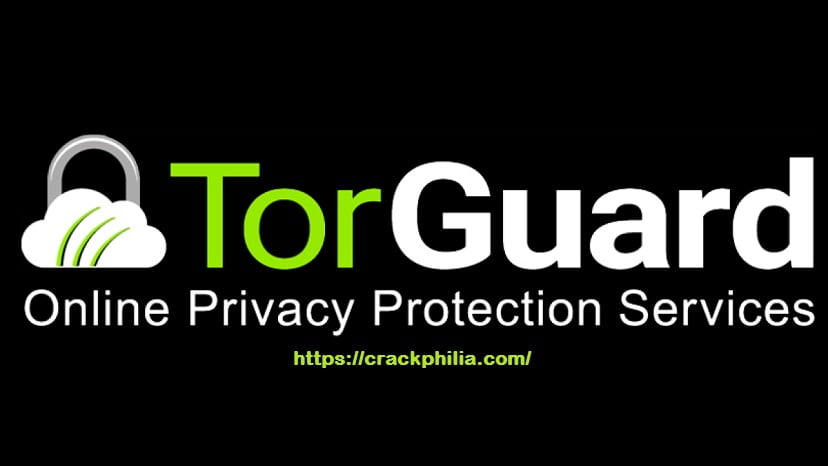 TorGuard VPN 4.2.0 Crack Plus Serial Key 2020 [Latest] Download