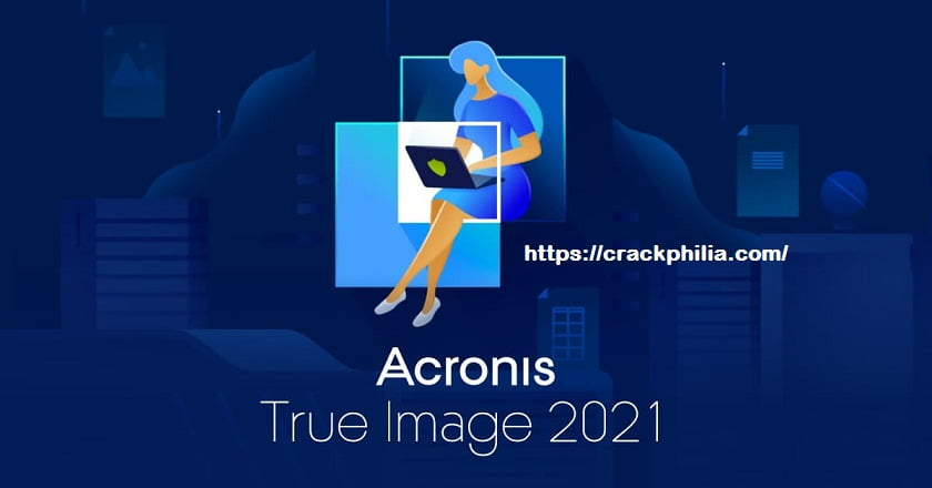Acronis True Image 2021 25.6.1 Build 34340 Crack + Serial Key Download