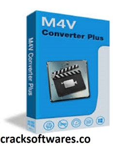 M4V Converter Plus 5.5.7 with Patch Free Download Latest 2021
