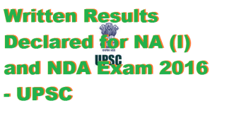 Written Results Declared for NA (I) and NDA Exam 2016 - UPSC