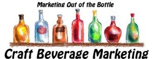 Craft Beverage Marketing - Marketing Out of the Bottle