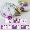 How To Make Basic Bath Salts