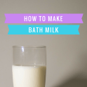 How To Make Bath Milk