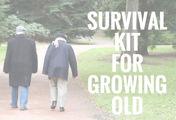 Survival Kit For Growing Old