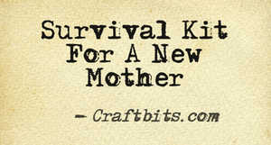 new mum survival kit