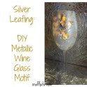 Silver Leafing: Metallic Wine Glass Votive