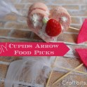 Valentine's Day Cupids Arrow Food Picks