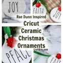 Rae Dunn Cricut Ceramic Christmas Ornaments