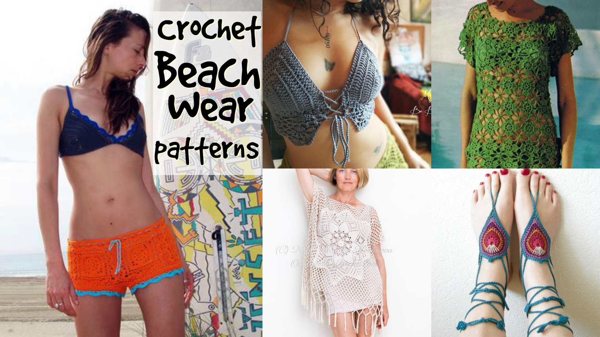 Great collection of crochet patterns for beach wear: cover ups, shorts, halter tops, bikinis and even these cool barefoot sandals! #craftevangelist #patternroundup