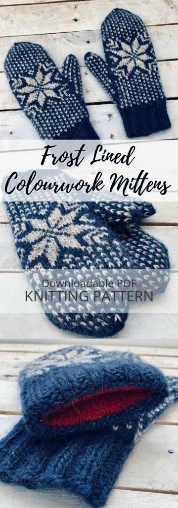 Check out the beautiful colourwork on these gorgeous lined frost mittens with snowflake design!  Lined for extra warmth! #knitting #pattern #knittingpattern #knitmitts #mittenspattern #knitmittspattern #linedmittens #warmth #colourwork #knitcolourwork #yarn #crafts #craftevangelist
