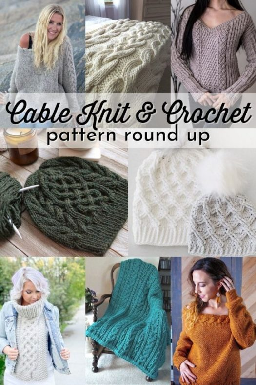 14 Cable Knit and Cable Crochet patterns to try out! Level up your knitting skills and your crocheting skills with these classic textured cabled projets! #knittingpatterns #crochepatterns #cables #cableknit #cablecrochet #patternroundup #CraftEvangelist