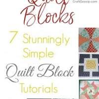 7 Stunningly Simple Quilt Block Tutorials