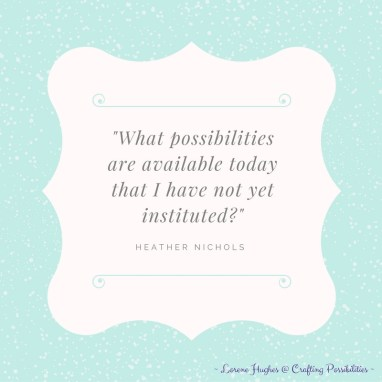 _what-possibilities-are-available-today-that-i-have-not-yet-instituted__