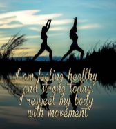 healthy and strong today respect body with movement