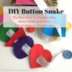 Easy DIY Felt Button Snake To Practice Fine Motor Skills