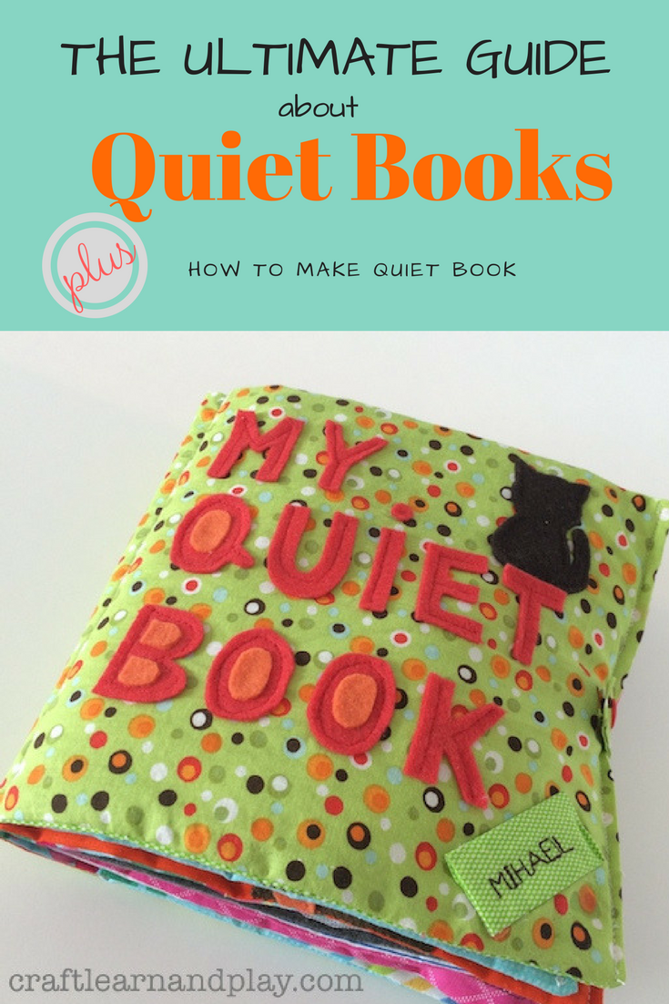 ultimate guide busy book for toddlers or quiet book for toddlers. Find everything, from how to start making a quiet book, where to buy quiet book, most common sewing tips and DIY quiet book tricks and tons of useful links for quiet book patterns and pages. Click now to get useful information now.