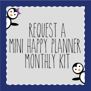 Request a MINI HAPPY PLANNER Monthly Kit