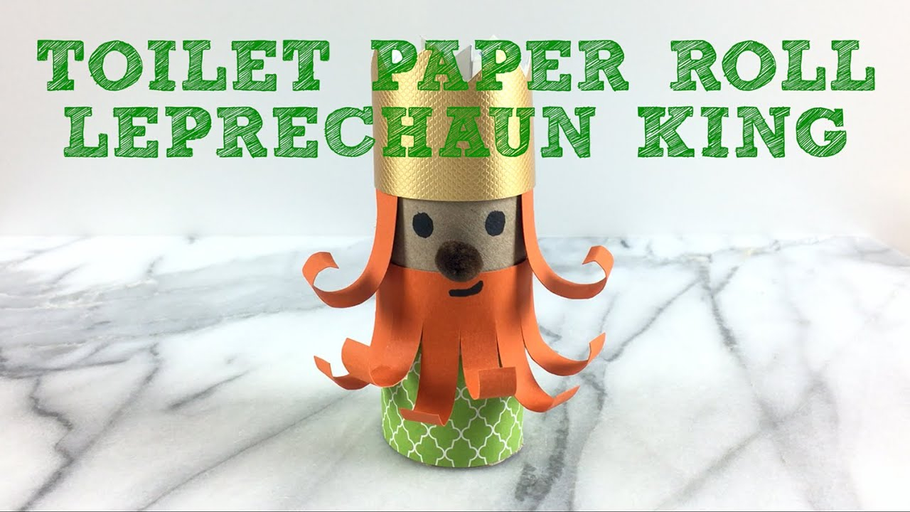 Leprechaun Toilet Paper Roll Craft Toilet Paper Roll Leprechaun King Easy Craft For Kids Youtube