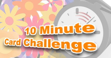 10 Minute Card Challenge #10MinuteCard