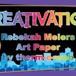 Rebekah Meiers Art Paper - Creativation 2017