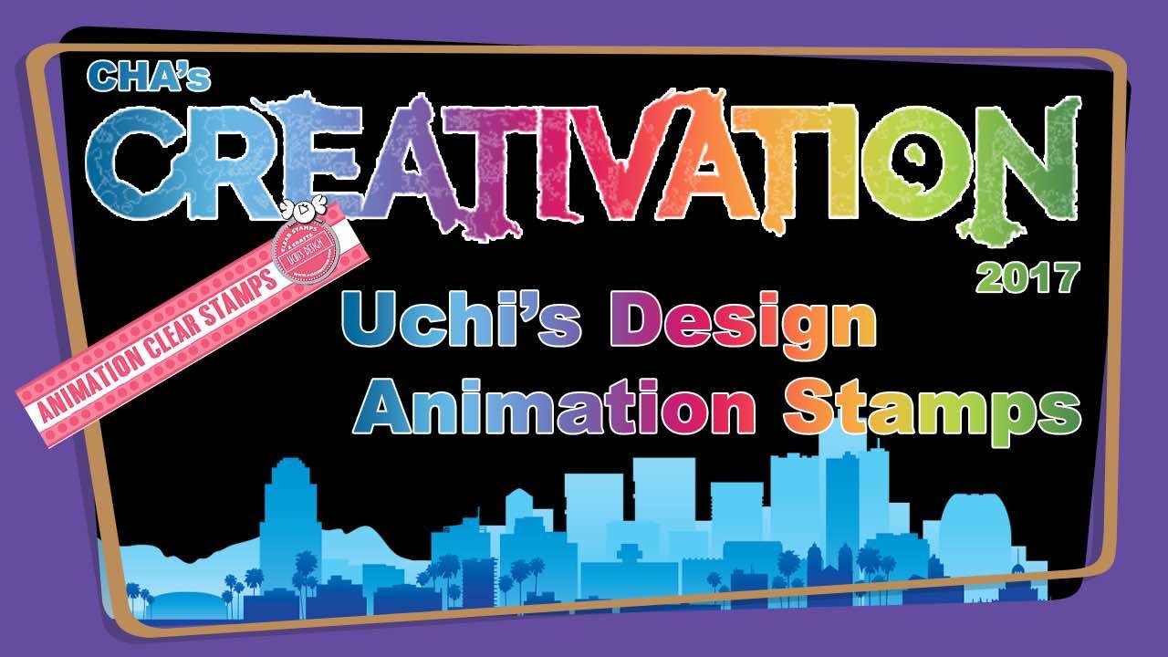 Uchi's Design Animation Stamps – Creativation 2017