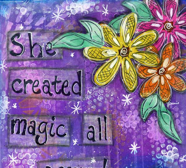 She Created Magic All Around Her Mixed Media Art
