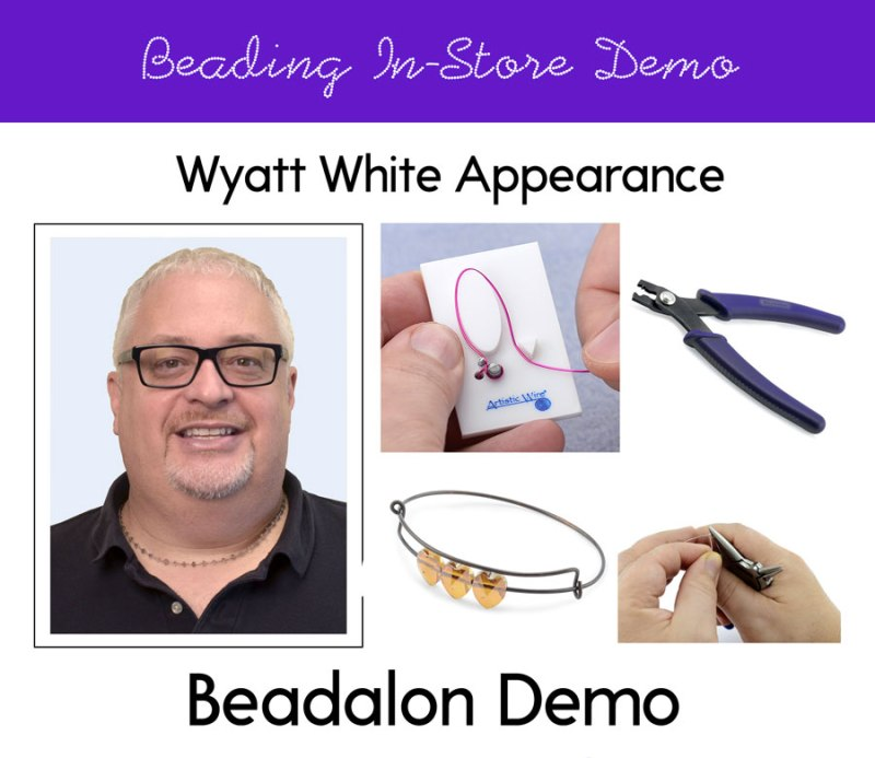Beadalon Product Demo with Wyatt White @ Gresham Location