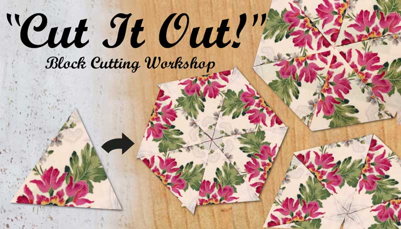"""Cut It Out!"" One Block Wonder Cutting Workshop"