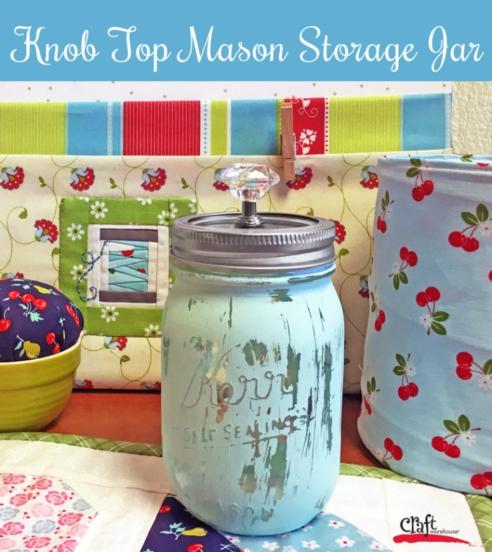 How to make a mason jar with a knob top for vintage look at Craft Warehouse