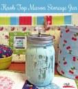 Make a Knob Top Mason Jar for Storage