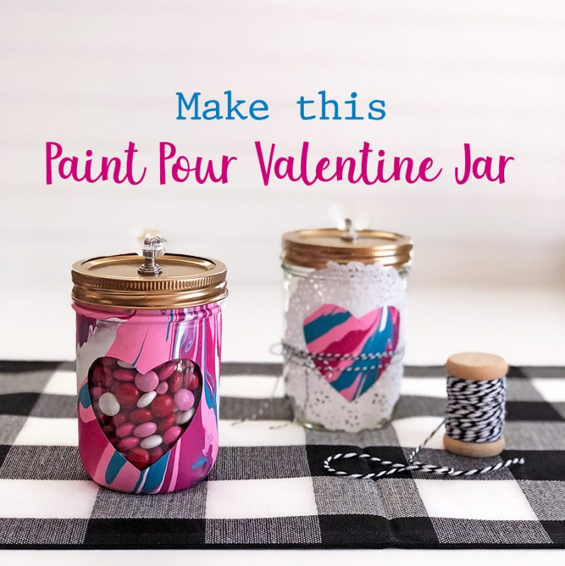 Make this paint pour valentine mason jar