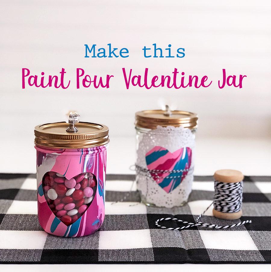 Make this paint pour valentine mason jar