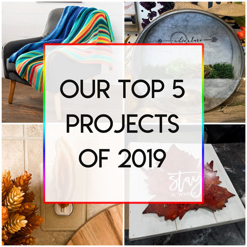 Top 5 Projects of 2019 at Craft Warehouse