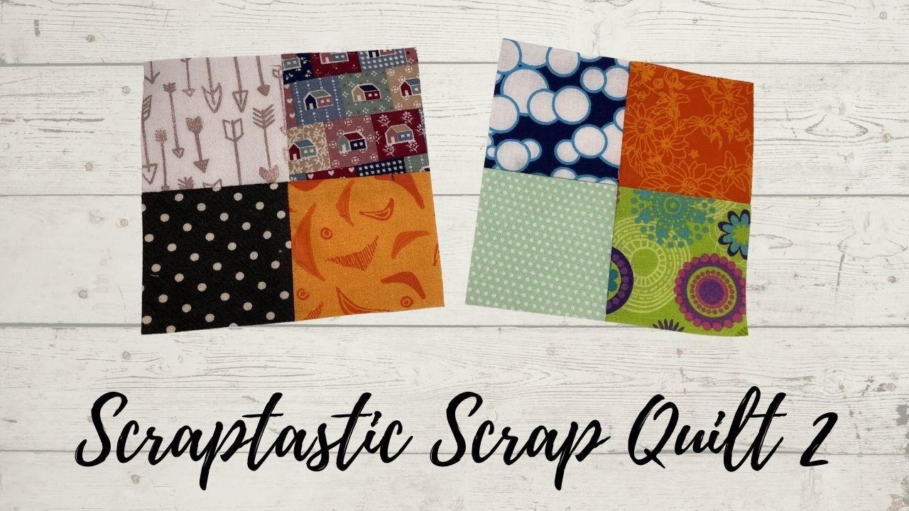 Scraptastic Scrap Quilt 2