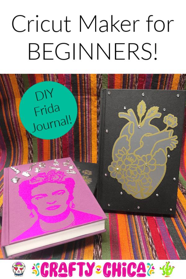 Cricut Maker beginner project - Frida Kahlo journal by Kathy Cano-Murillo. #craftychica #cricutmaker