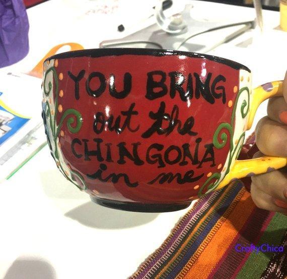 You Bring Out the Chingona in Me MUG #craftychica #chingona #latinxmug