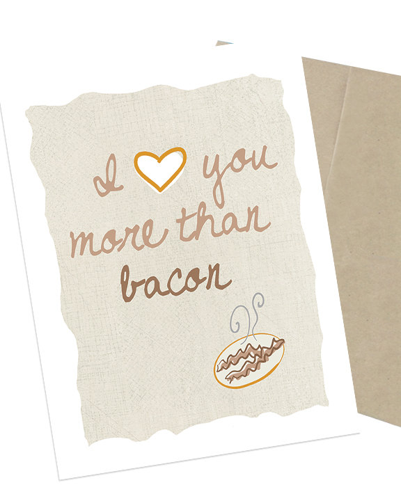 I love you more than a bacon