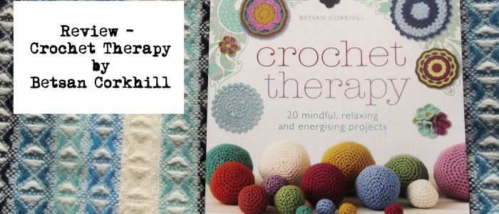 Review Crochet Therapy by Betsan Corkhill