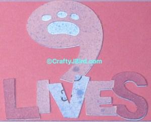 9 Lives -- Visit CraftyJBird.com for more info...