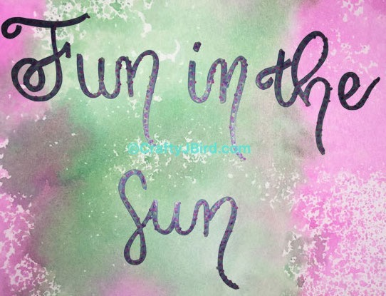 Fun in the Sun -- Visit CraftyJBird.com for more info...