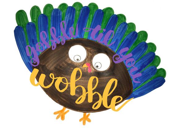 Gobble til You Wobble -- Visit CraftyJBird.com for more info...
