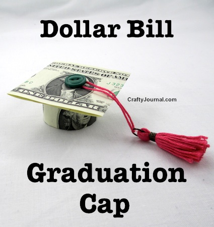 Dollar Bill Graduation Cap by Crafty Journal