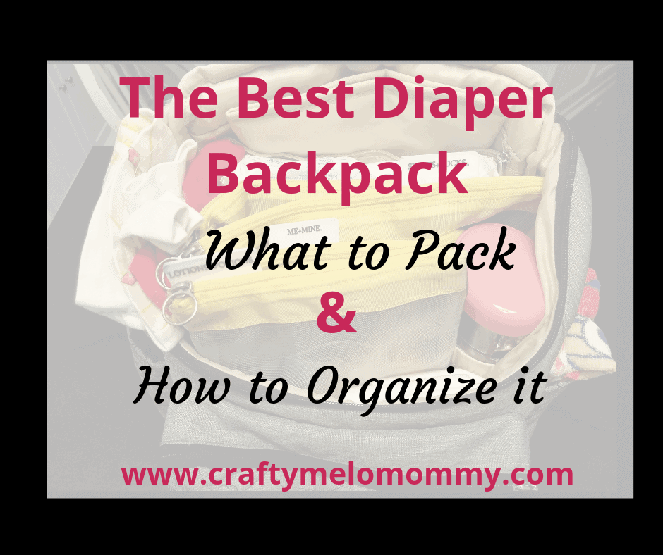 The Best Diaper Backpack what to pack and how to organize it