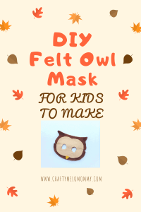 Simple felt owl mask for kids to make. Includes a free template in the FREE PRINTABLE FALL FUN PACK!